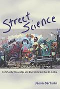 Street Science Community Knowledge And Environmental Health Justice