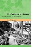 Working Landscape Founding, Preservation, and the Politics of Place