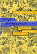 Keys to Prosperity Free Markets, Sound Money, and a Bit of Luck