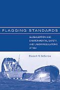 Flagging Standards Globalization And Environmental, Safety, And Labor Regulations at Sea