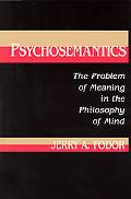 Psychosemantics The Problem of Meaning in the Philosophy of Mind