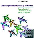 Computational Beauty of Nature Computer Explorations of Fractals, Chaos, Complex Systems and...