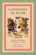 Language in Mind Advances in the Study of Language and Cognition