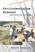 Environmentalism Unbound Exploring New Pathways for Change