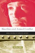 Bioethics And Armed Conflict Moral Dilemmas of Medicine And War