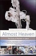 Almost Heaven The Story of Women in Space