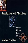 Insights of Genius Imagery and Creativity in Science and Art