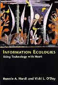 Information Ecologies Using Technology With Heart