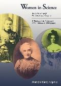 Women in Science Antiquity Through the Nineteenth Century  A Biographical Dictionary With An...