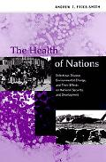 Health of Nations Infectious Disease, Environmental Change, and Their Effects on National Se...