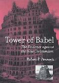 Tower of Babel The Evidence Against the New Creation