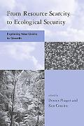 From Resource Scarcity To Ecological Security Exploring New Limits To Growth