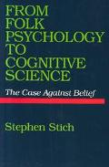 From Folk Psychology to Cognitive Science The Case Against Belief