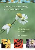 Psychopharmacology of Herbal Medications Plant Drugs That Alter Mind, Brain, and Behavior