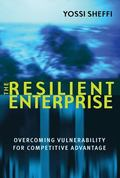 Resilient Enterprise Overcoming Vulnerability For Competitive Advantage