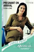 Pregnant on Arrival (Medical Romance Large Print)