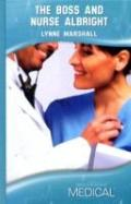 The Boss and Nurse Albright (Medical Romance HB)
