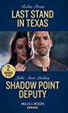 Last Stand In Texas: Last Stand in Texas / Shadow Point Deputy (Mills & Boon Heroes)