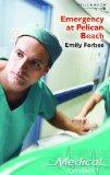 Emergency at Pelican Beach (Medical Romance S.)
