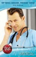 Top-Notch Surgeon, Pregnant Nurse (Medical) (Medical Romance)