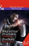 Way of the Shadows / Stalked