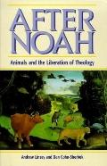 After Noah Animals And the Liberation of Theology
