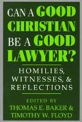 Can a Good Christian Be a Good Lawyer? Homilies, Witnesses, and Reflections