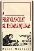 First Glance at St. Thomas Aquinas A Handbook for Peeping Thomists