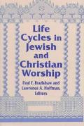 Life Cycles in Jewish and Christian Worship