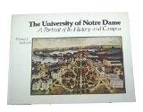 The University of Notre Dame: A Portrait of Its History and Campus