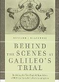 Behind the Scenes at Galileo's Trial: Including the First English Translation of Melchior In...