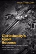 Christianity's Quiet Success : The Eusebius Gallicanus Sermon Collection and the Power of th...