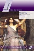 Circe's Cup Cultural Transformations in Early Modern Writing About Ireland