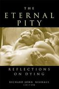 Eternal Pity Reflections on Dying