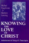 Knowing the Love of Christ An Introduction to the Theology of St. Thomas Aquinas