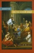 Augustine and the Cure of Souls: Revising a Classical Ideal (ND Christianity & Judaism Anitqui)
