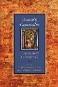 Dante's Commedia: Theology as Poetry (ND Devers Series in Dante Studies)