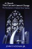 A Church That Can and Cannot Change: The Development of Catholic Moral Teaching (ND Erasmus ...