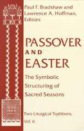 Passover and Easter The Symbolic Structuring of Sacred Seasons