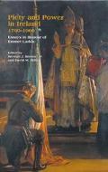 Piety and Power in Ireland, 1760-1960 Essays in Honour of Emmet Larkin