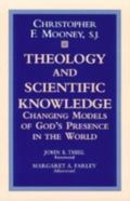 Theology and Scientific Knowledge Changing Models of God's Presence in the World