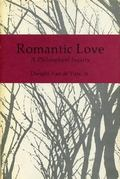 Romantic Love: A Philosophical Inquiry