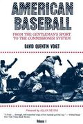 American Baseball From Gentleman's Sport to Commissioner System