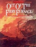 Out of the Fiery Furnace: The Impact of Metals on the History of Mankind