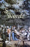Subversive Words Public Opinion in Eighteenth-Century France