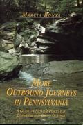 More Outbound Journeys in Pennsylvania A Guide to Natural Places for Individual and Group Ou...
