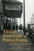 African Americans in Pennsylvania Shifting Historical Perspectives