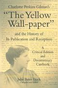 Yellow Wall-Paper And the History of Its Publication and Reception