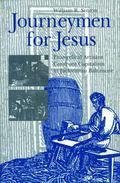 Journeymen for Jesus Evangelical Artisians Confront Capitalism in Jacksonian Baltimore
