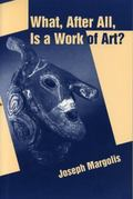 What, After All, Is a Work of Art? Lectures in the Philosophy of Art